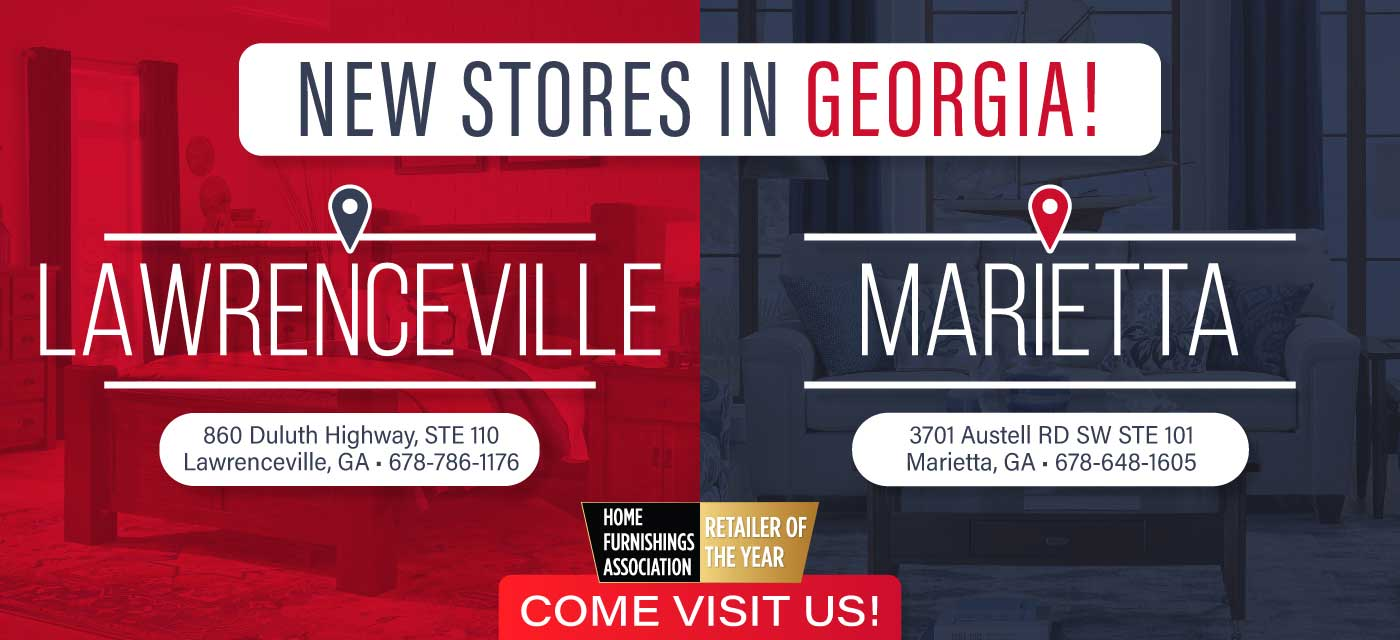 Come visit our new store openings in Lawrenceville and Marietta, GA